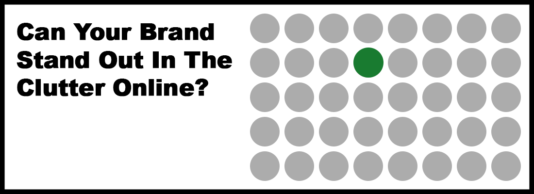 Can Your Brand Stand out in the Clutter Online? field of grey dots with one green one